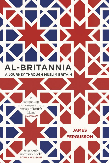 Al-Britannia, My Country by James Fergusson